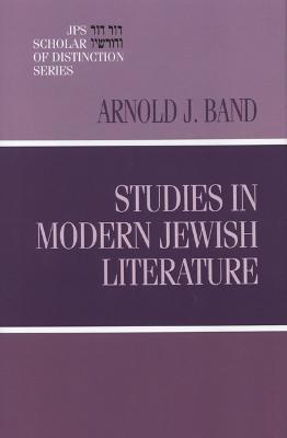 Studies in Modern Jewish Literature by Arnold J. Band