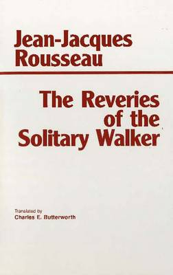 The Reveries of the Solitary Walker by Jean-Jacques Rousseau