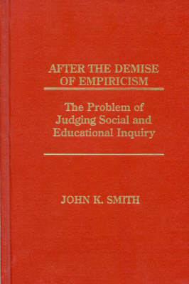 After the Demise of Empiricism by John K. Smith