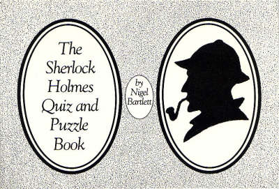 Sherlock Holmes Quiz and Puzzle Book by Nigel Bartlett