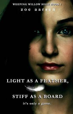 Light as a Feather, Stiff as a Board by Zoe Aarsen