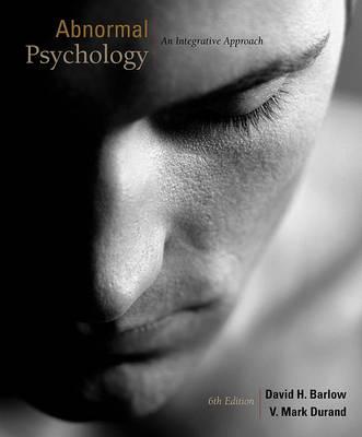 Abnormal Psychology: An Integrative Approach by David H Barlow
