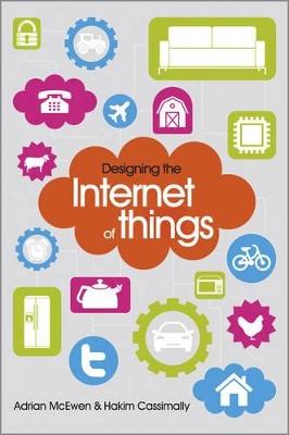 Designing the Internet of Things by Adrian McEwen