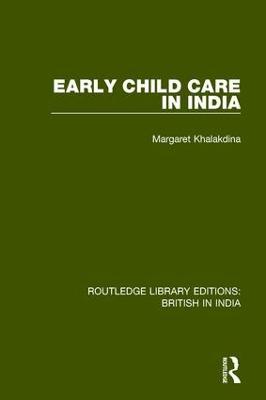 Early Child Care in India by Margaret Khalakdina