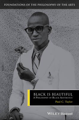 Black is Beautiful by Paul C. Taylor