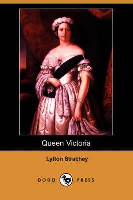 Queen Victoria (Dodo Press) by Lytton Strachey