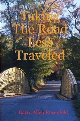 Taking the Road Less Traveled by Barry Rosenfeld