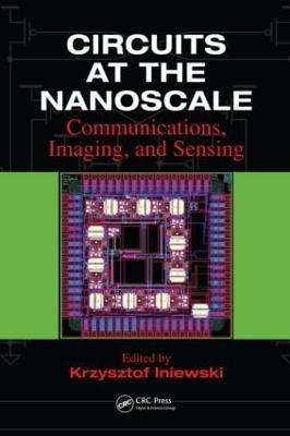 Circuits at the Nanoscale by Krzysztof Iniewski