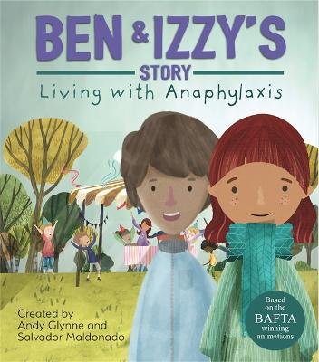 Living with Illness: Ben and Izzy's Story - Living with Anaphylaxis by Andy Glynne