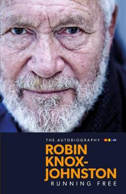 Running Free: The Autobiography by Robin Knox-Johnston