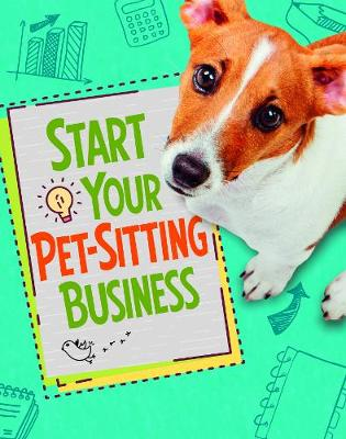 Start Your Pet-Sitting Business by Tammy Gagne