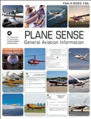 Plane Sense: General Aviation Information by Federal Aviation Administration (FAA)