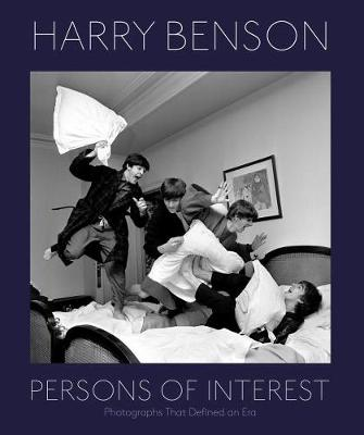 Harry Benson: Persons Of Interest by Harry Benson