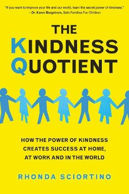 The Kindness Quotient by Rhonda Sciortino