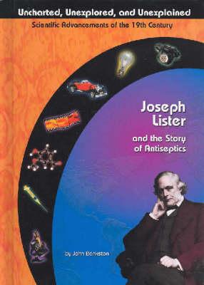 Joseph Lister and the Story of Antiseptics by John Bankston