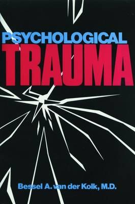 Psychological Trauma by Bessel A. Van der Kolk