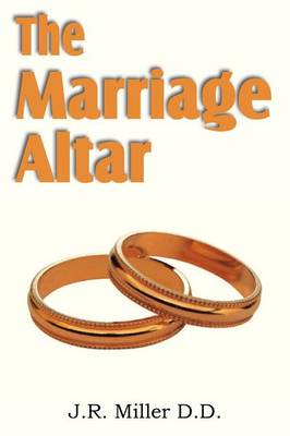 Marriage Altar by J R Miller
