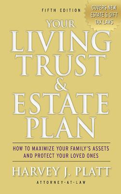 Your Living Trust & Estate Plan by Harvey J. Platt
