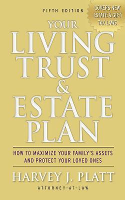 Your Living Trust & Estate Plan by Harvey J. Platt