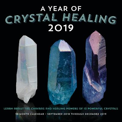 A Year of Crystal Healing 2019: 16-Month Calendar - September 2018 through December 2019 by Editors of Rock Point