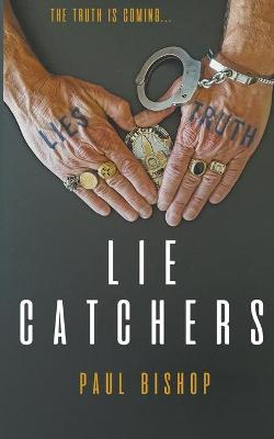 Lie Catchers: A Pagan & Randall Inquisition by Paul Bishop