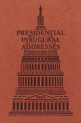 Presidential Inaugural Addresses by Editors of Canterbury Classics