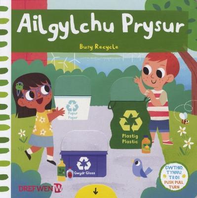 Ailgylchu Prysur / Busy Recycle by Campbell Books