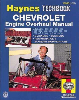 Haynes Chevrolet Engine Overhaul Manual by Robert Maddox
