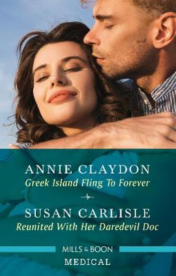 Greek Island Fling to Forever/Reunited with Her Daredevil Doc book
