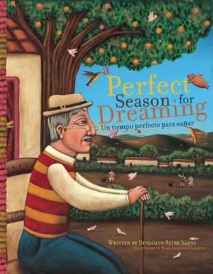 A Perfect Season for Dreaming / Un tiempo perfecto para sonar by Benjamin Alire Saenz