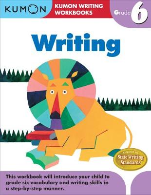 Grade 6 Writing by Kumon Publishing