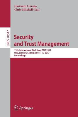 Security and Trust Management by Giovanni Livraga
