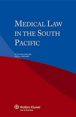 Medical Law in the South Pacific by Peter MacFarlane
