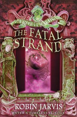 The Fatal Strand by Robin Jarvis