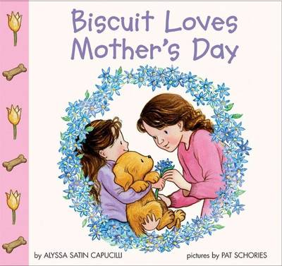 Biscuit Loves Mother's Day by Alyssa Satin Capucilli