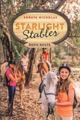 Starlight Stables: Bush Bolts (Book 3) by Soraya Nicholas