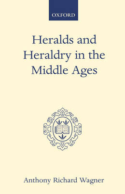 Heralds and Heraldry in the Middle Ages book