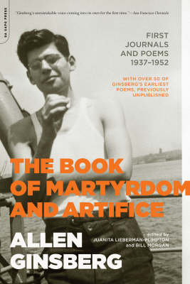 The Book of Martyrdom and Artifice by Allen Ginsberg