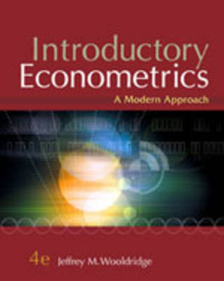 Introductory Econometrics: A Modern Approach by Jeffrey Wooldridge