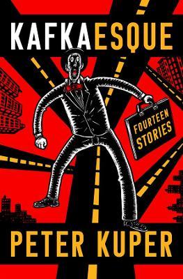 Kafkaesque: Fourteen Stories by Peter Kuper