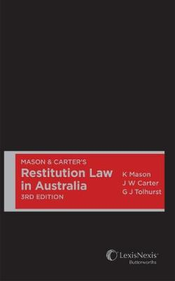 Mason & Carter's Restitution Law in Australia by Carter & Tolhurst Mason