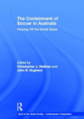 The Containment of Soccer in Australia by Christopher J. Hallinan