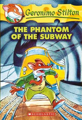 Phantom of the Subway by Geronimo Stilton
