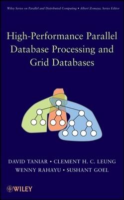 High-Performance Parallel Database Processing and Grid Databases by David Taniar