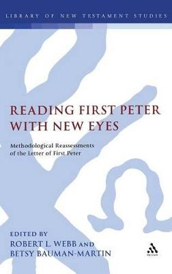 Reading First Peter with New Eyes by Robert L Webb