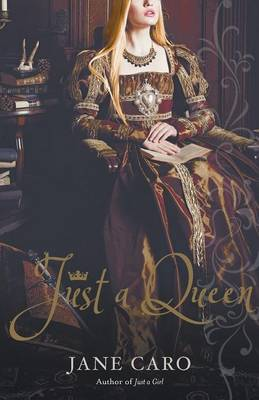 Just A Queen by Jane Caro