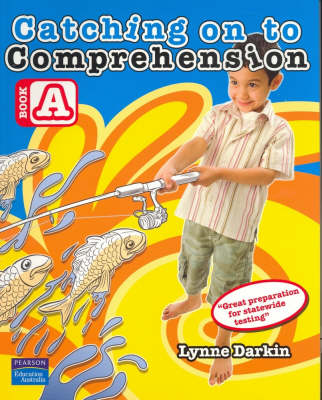 Catching on to Comprehension Book A by Lynne Darkin