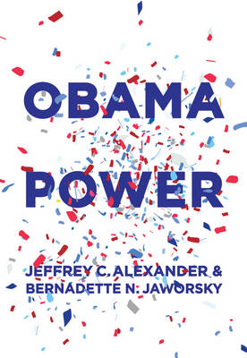 Obama Power by Jeffrey C. Alexander