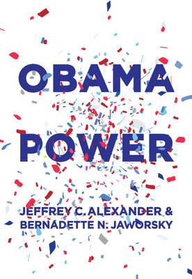 Obama Power by Jeffrey C. Alexander