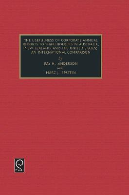 Usefulness of Corporate Annual Reports to Shareholders in Australia, New Zealand and the United States by Marc J. Epstein